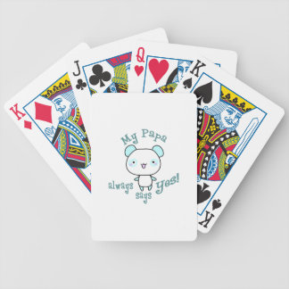 My Papa Always Says Yes! Bicycle Playing Cards