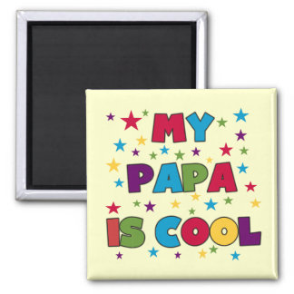 My Papa is Cool T-shirts and Gifts Magnet
