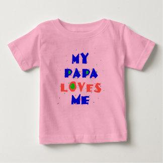 My PAPA Love Me Baby T-Shirt