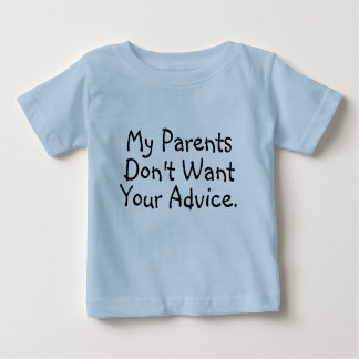 My Parents Don't Want Your Advice - Infant Shirt