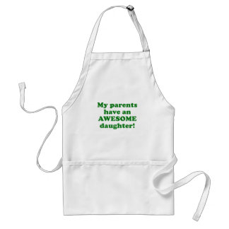 My Parents have an Awesome Daughter Adult Apron