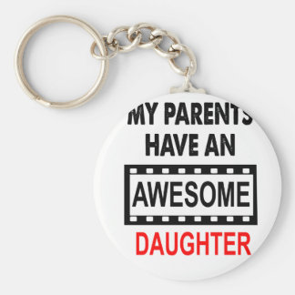 My Parents Have An Awesome Daughter Keychain