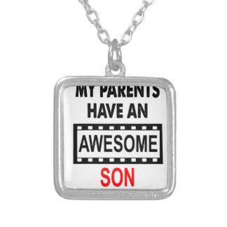 My Parents Have An Awesome Son Silver Plated Necklace