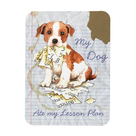 My Parson Russell Terrier Ate My Lesson Plan Magnet