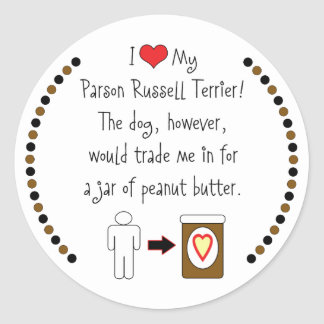 My Parson Russell Terrier Loves Peanut Butter Classic Round Sticker