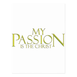 My Passion, Is the Christ Postcard