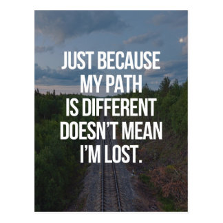 My Path Is Different Quote Postcard