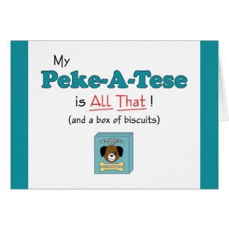 My Peke-A-Tese is All That! Card