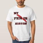my PEN IS......... T-Shirt