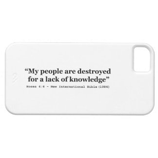 My People Are Destroyed for a Lack of Knowledge iPhone 5 Cases