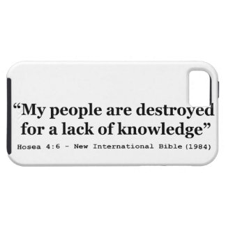 My People Are Destroyed for a Lack of Knowledge iPhone SE/5/5s Case