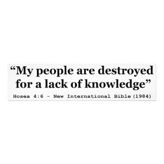 My People Are Destroyed for a Lack of Knowledge Art Photo