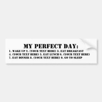 My Perfect Day Bumper Sticker