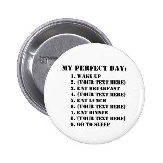 My Perfect Day 2 Inch Round Button