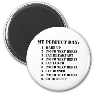 My Perfect Day Magnet