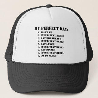 My Perfect Day Trucker Hat