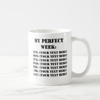 My Perfect Week Classic White Coffee Mug