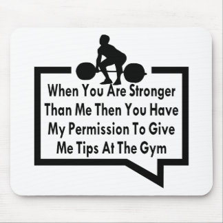 My Permission To Give Me Tips At The Gym Mouse Pad