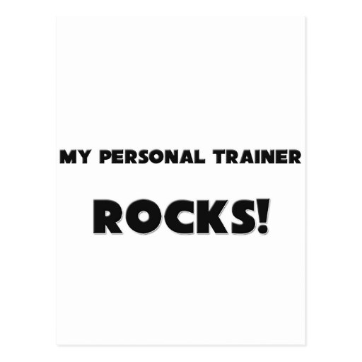 MY Personal Trainer ROCKS! Post Card
