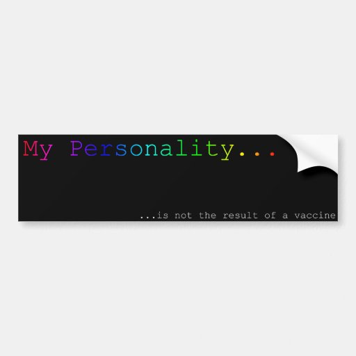 My personality is not the result of a vaccine (v2) car bumper sticker