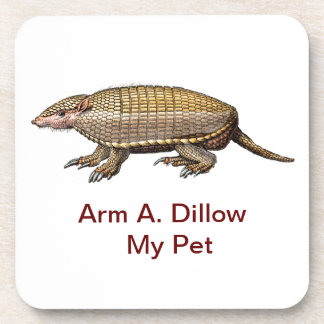 My Pet Armadillo - Cute & Cuddly - YES ! Beverage Coaster