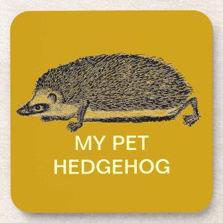MY PET HEDGEHOG - You Should Get One Drink Coaster