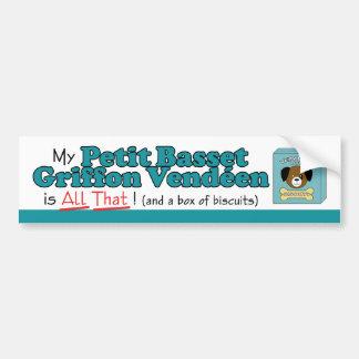 My Petit Basset Griffon Vendeen is All That! Car Bumper Sticker