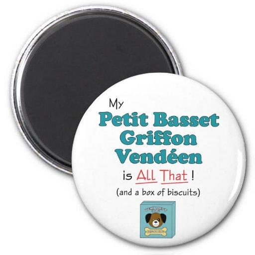 My Petit Basset Griffon Vendeen is All That! Refrigerator Magnet