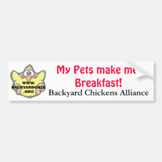 My Pets make me Breakfast! Bumpersticker Bumper Sticker