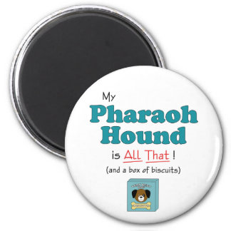 My Pharaoh Hound is All That Refrigerator Magnet