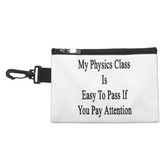 My Physics Class Is Easy To Pass If You Pay Attent Accessories Bag
