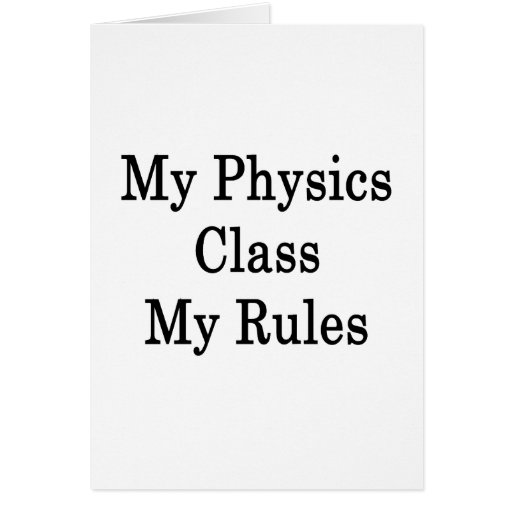 My Physics Class My Rules Stationery Note Card