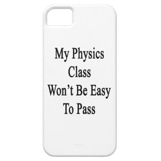 My Physics Class Won't Be Easy To Pass iPhone 5 Cases