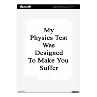 My Physics Test Was Designed To Make You Suffer iPad 3 Skins