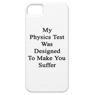 My Physics Test Was Designed To Make You Suffer iPhone SE/5/5s Case