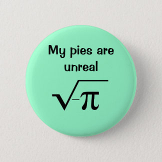 My pies are unreal button