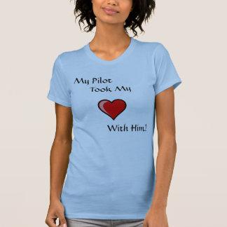 My Pilot, Took My, With Him! T-Shirt
