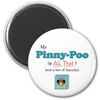 My Pinny-Poo is All That! 2 Inch Round Magnet