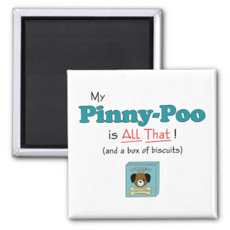 My Pinny-Poo is All That! 2 Inch Square Magnet