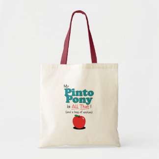 My Pinto Pony is All That! Funny Pony Tote Bag