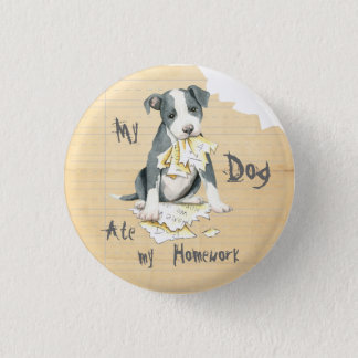 My Pit Bull Ate My Homework Pinback Button