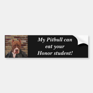 My Pitbull can eat your... Bumper Sticker