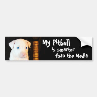 My Pitbull is Smarter than the Media Bumper Sticker