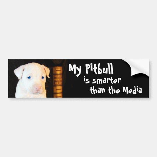 My Pitbull is Smarter than the Media Bumper Sticker