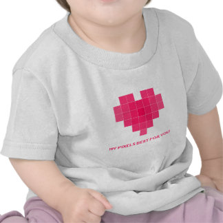 My pixels beat for you! tee shirt