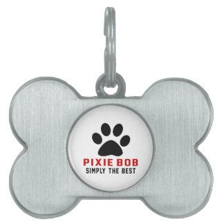 My Pixie-Bob Simply The Best Pet ID Tag
