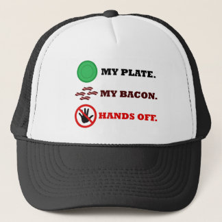 My Plate. My Bacon. Hands Off. Trucker Hat