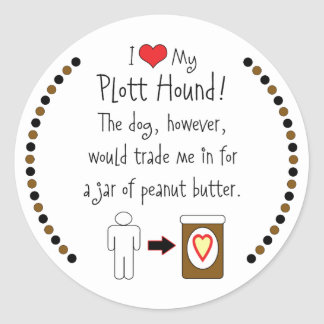My Plott Hound Loves Peanut Butter Classic Round Sticker