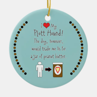 My Plott Hound Loves Peanut Butter Ornaments
