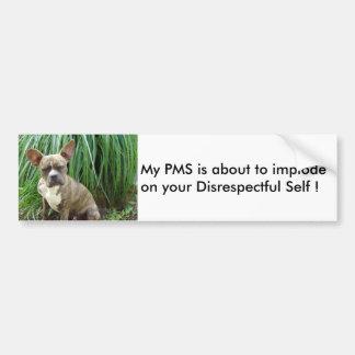 My PMS implode Bumper Sticker